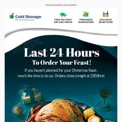 [Cold Storage] 🎅 LAST 24 HOURS TO ORDER YOUR CHRISTMAS FEAST! 🎄
