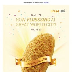 [BreadTalk] NOW OPEN AT GREAT WORLD CITY!