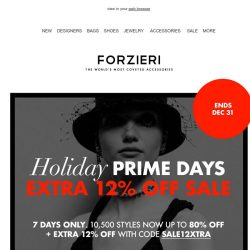 [Forzieri] Move fast... Holiday Prime Days is Now Live