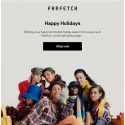 [Farfetch] Happy holidays. Treat yourself to something new