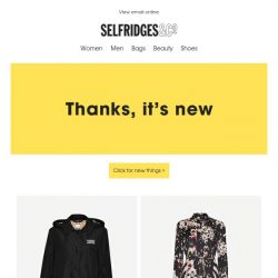 [Selfridges & Co] Open for seriously good newness