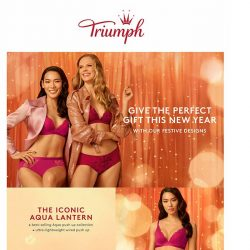 [Triumph]  Pamper yourself this Festive Season with Triumph's latest collection!