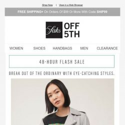 [Saks OFF 5th] Take up to 80% OFF for 48 hours only!