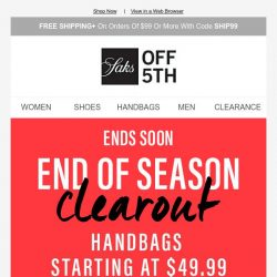 [Saks OFF 5th] Have you shopped our End of Season Clearout yet? + Shop personalized recommendations for you...