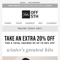 [Saks OFF 5th]  All things winter are an extra 20% OFF today only