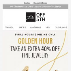[Saks OFF 5th] Fine Jewelry FLASH Sale: Extra 40% OFF Diana M Jewels, Effy & more! + SPECIAL DELIVERY: Saks Fifth Avenue & More!