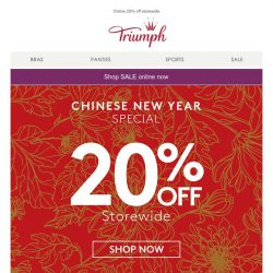 [Triumph] Last call for CNY shopping! Get 20% off storewide when you shop online this weekend!
