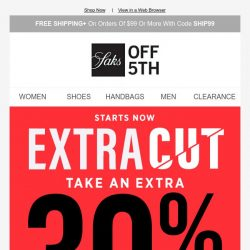 [Saks OFF 5th] Here's an extra 30% OFF clearance (up to 80% OFF)