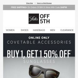 [Saks OFF 5th] Buy 1, get 1 50% OFF sunglasses + up to 50% OFF handbags