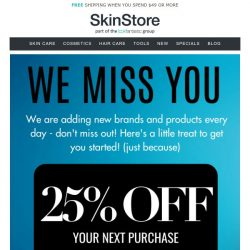 [SkinStore] It's Been a While... Enjoy 25% Off + FREE 11-Piece Beauty Bag