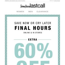 [Last Call] Have you saved 60% off yet?