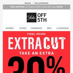 [Saks OFF 5th]  Final hours: extra 30% OFF select clearance