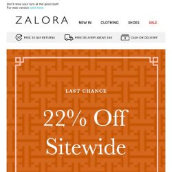 [Zalora] Last chance for 22% OFF sitewide!