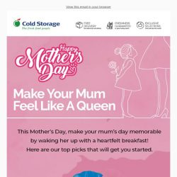 [Cold Storage] Make Your Mum Feel Like A Queen This Mother's Day! 💐