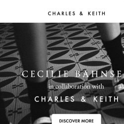 [Charles & Keith] Pre-launch: CECILIE BAHNSEN x CHARLES & KEITH