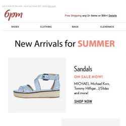 [6pm] New Arrivals for Summer: Sandals, Sneakers & More!