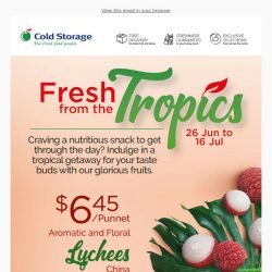 [Cold Storage] Indulge In Our Tropical Fruits Deals Till 16 July! 🍍
