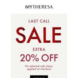 [mytheresa] Last call: take an extra 20% off selected sale items