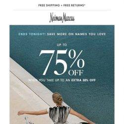 [Neiman Marcus] Hurry, extra 30% off already reduced items ends tonight!