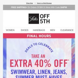 [Saks OFF 5th] End the holiday weekend with an extra 40% OFF