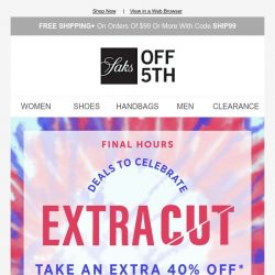 [Saks OFF 5th] Hours left to get up to 85% OFF select clearance