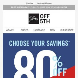 [Saks OFF 5th] Let's get picky: choose your savings up to 80% OFF