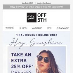 [Saks OFF 5th] Final hours for summertime savings: extra 25% OFF dresses