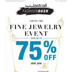 [Last Call] FASHION DASH: Fine Jewelry Event up to 75% off