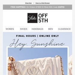 [Saks OFF 5th] Last chance: extra 25% OFF handbags with code SUNNY