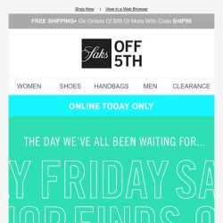 [Saks OFF 5th] All the Friday feels with up to 80% OFF