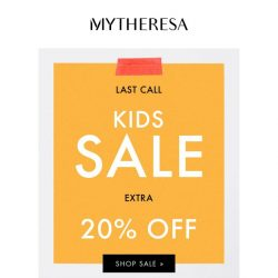 [mytheresa] 🚨 Last call: extra 20% off selected kids sale items