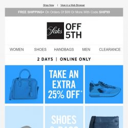 [Saks OFF 5th] Shoes & bags for everyone are an extra 25% OFF with code MORE25